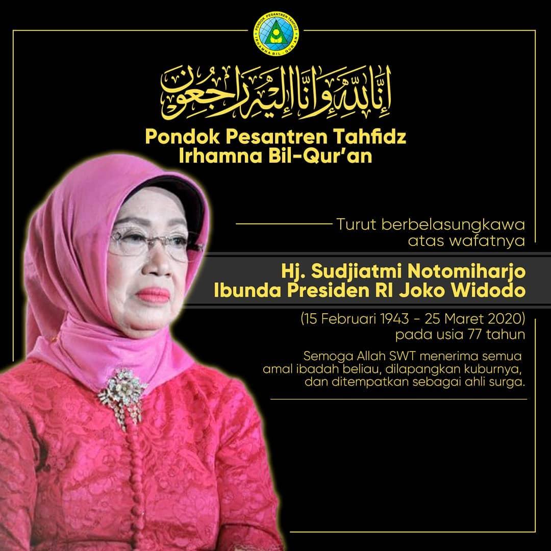 pesantren program Turut berbelasungkawa atas wafatnya Hj. Sudjiatmi Notomiharjo Ibunda Presiden RI Joko Widodo